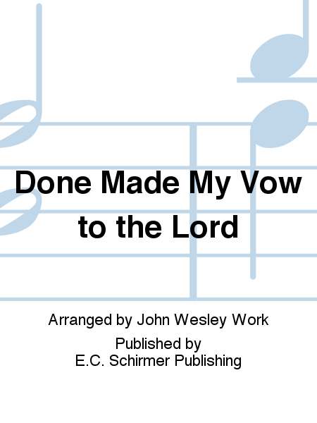 Done Made My Vow to the Lord