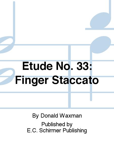 Etude No. 33: Finger Staccato