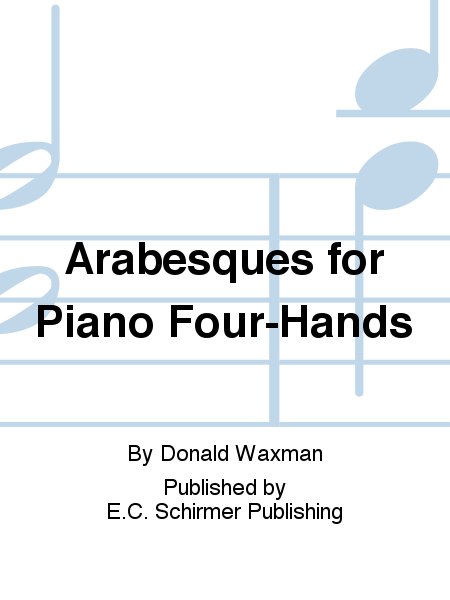 Arabesques for Piano Four-Hands