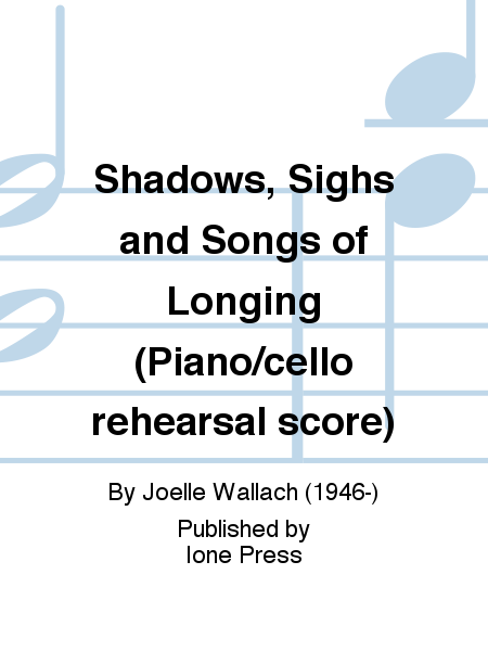 Shadows, Sighs and Songs of Longing (Piano/cello rehearsal score)