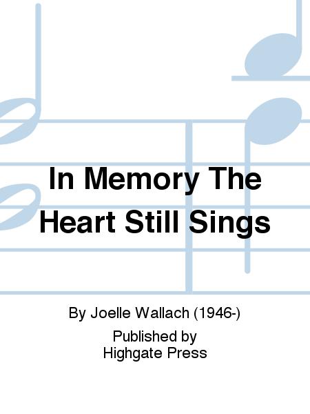 In Memory The Heart Still Sings