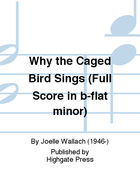 Why the Caged Bird Sings (Full Score in b-flat minor)