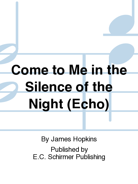 Come to Me in the Silence of the Night (Echo)