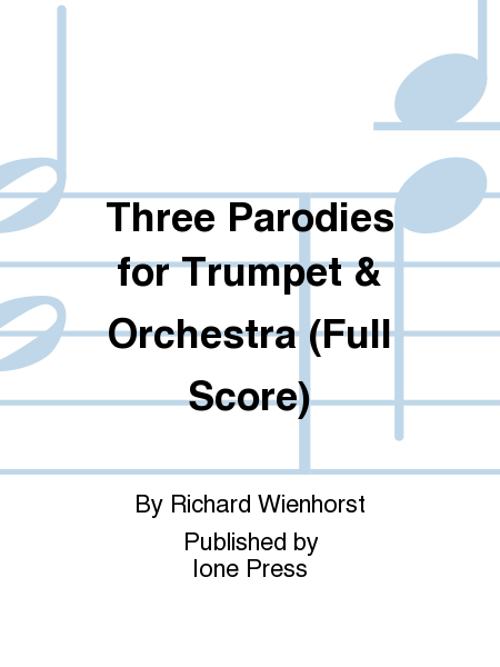 Three Parodies for Trumpet & Orchestra (Full Score)