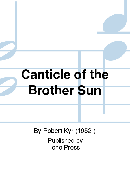 analysis of the canticle of brother sun Several months later, he composed the the canticle of the creatures, now more commonly called the canticle of the sun it is beautiful in its umbrian dialect and.