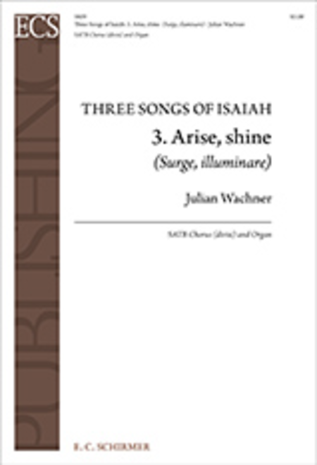 Three Songs of Isaiah: 3. Arise, shine (Surge, illuminare)