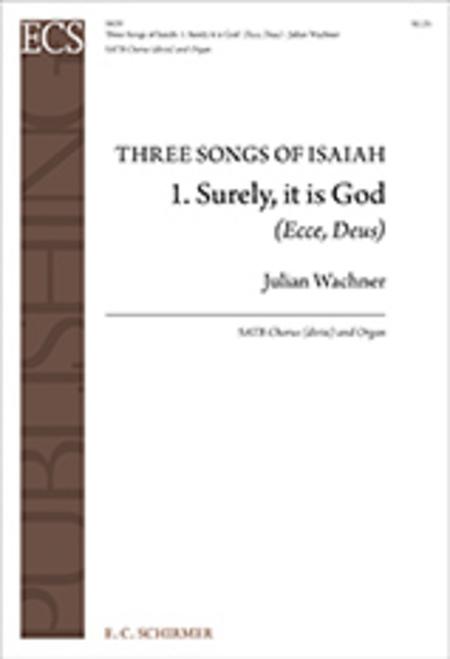 Three Songs of Isaiah: 1. Surely, it is God (Ecce, Deus)
