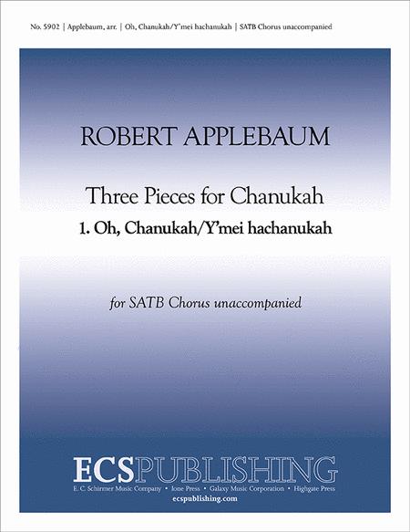 Three Pieces for Chanukah: 1. Oh, Chanukah/Y'mei hachanukah