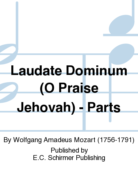 Laudate Dominum (O Praise Jehovah) - Parts