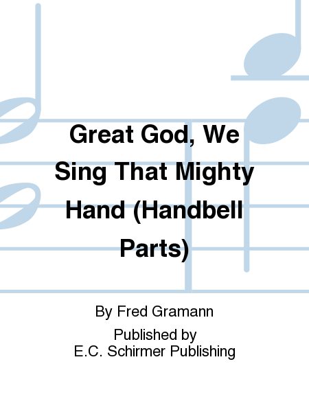 Great God, We Sing That Mighty Hand (Handbell Parts)