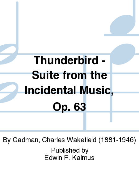 Thunderbird - Suite from the Incidental Music, Op. 63