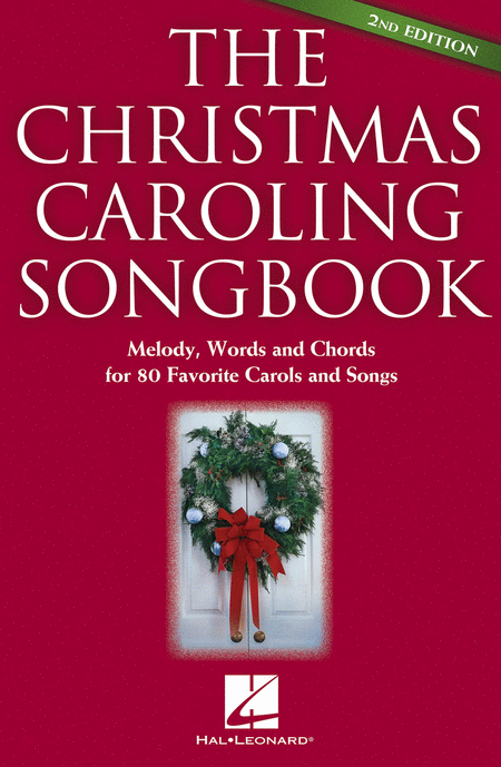 The Christmas Caroling Songbook -¦2nd Edition