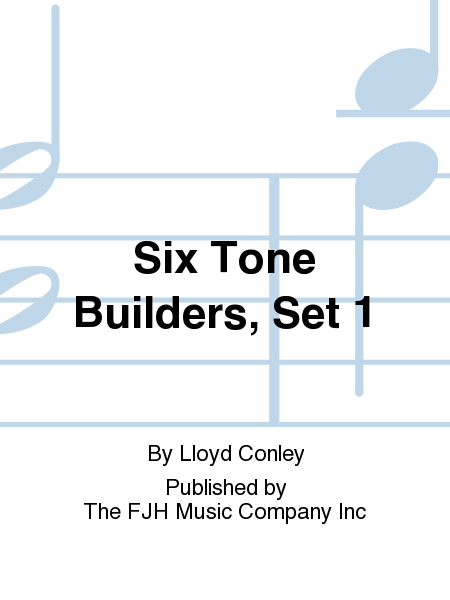 Six Tone Builders, Set 1