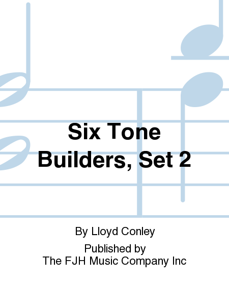 Six Tone Builders, Set 2