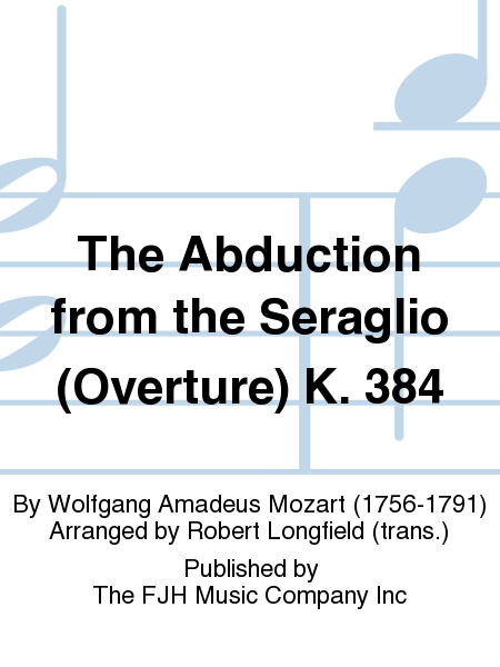 The Abduction from the Seraglio (Overture) K. 384