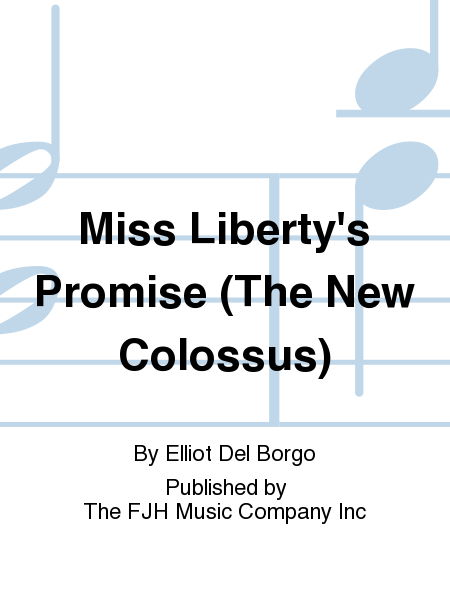 Miss Liberty's Promise (The New Colossus)