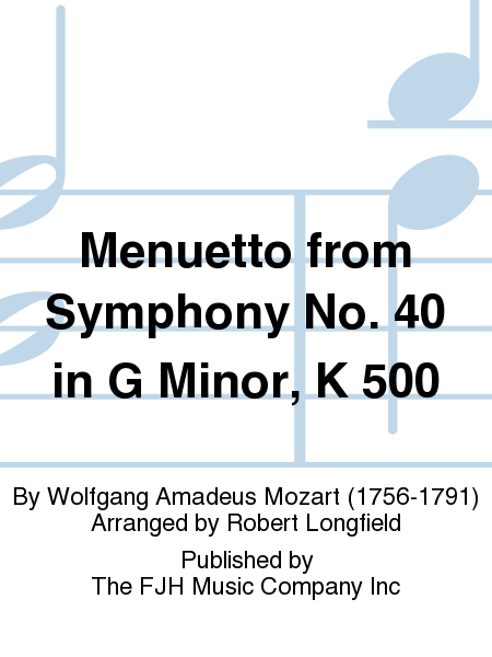 Menuetto from Symphony No. 40 in G Minor, K 500