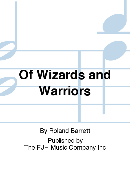 Of Wizards and Warriors