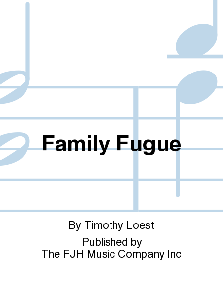 Family Fugue
