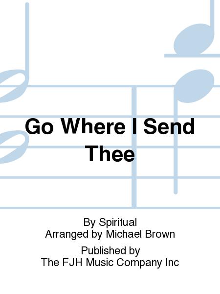 Go Where I Send Thee