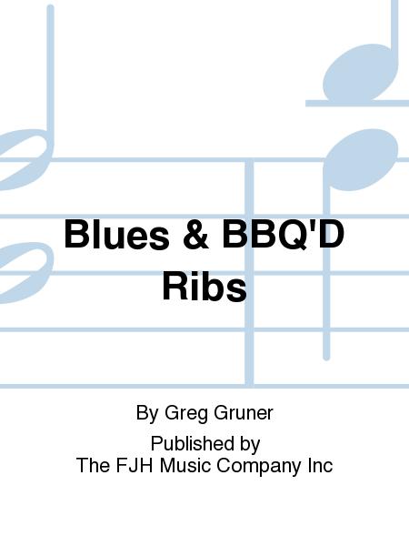 Blues & BBQ'D Ribs