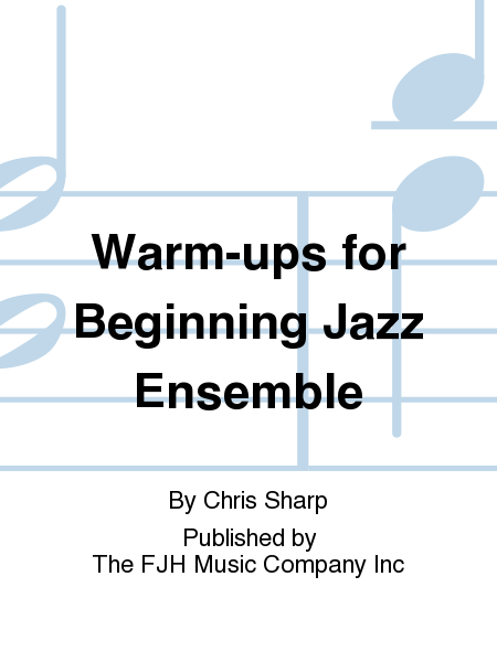 Warm-ups for Beginning Jazz Ensemble