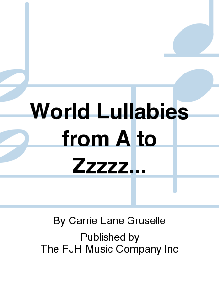 World Lullabies from A to Zzzzz...