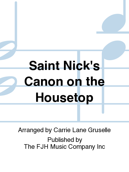 Saint Nick's Canon on the Housetop