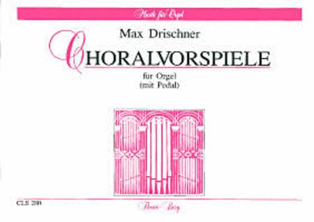 Choralvorspiele fur Orgel mit Pedal