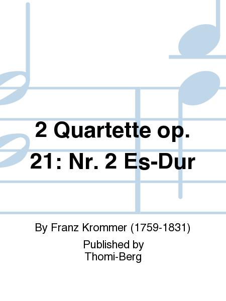 2 Quartette op. 21: Nr. 2 Es-Dur