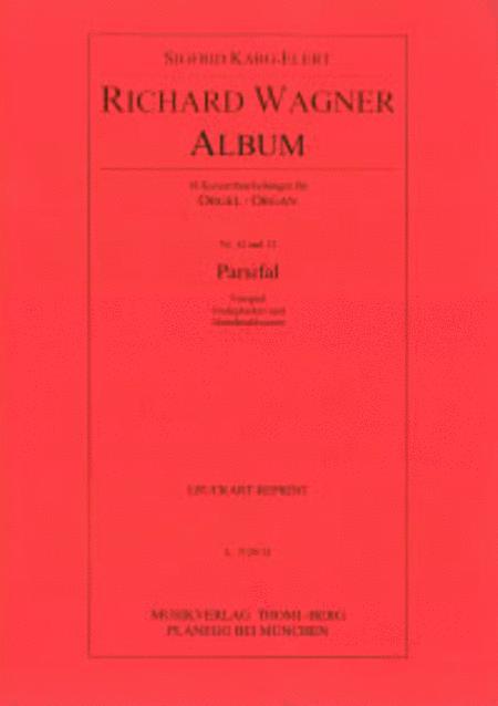 Richard Wagner Album - Nr. 12 und 13: Parsifal (Vorspiel - Gralsglocken und Abendmahlsszene)