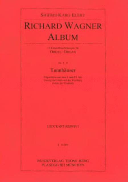 Richard Wagner Album - Nr. 3 - 5: Tannhauser (Pilgerchore I. und III Akt - Einzug der Gaste auf der Wartburg - Gebet der Elisabeth)