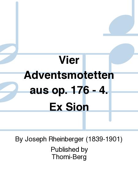 Vier Adventsmotetten aus op. 176 - 4. Ex Sion