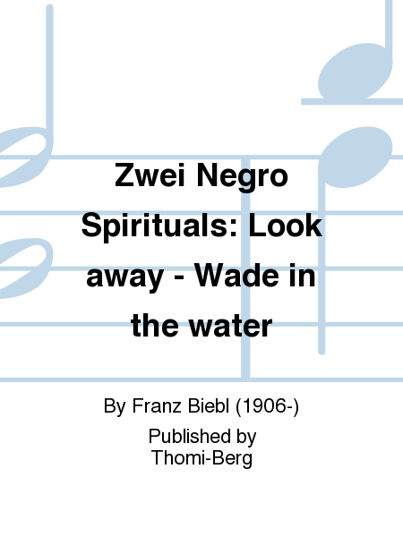 Zwei Negro Spirituals: Look away - Wade in the water