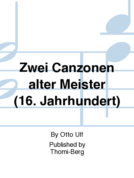 Zwei Canzonen alter Meister (16. Jahrhundert)