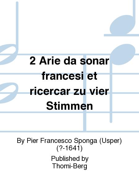 2 Arie da sonar francesi et ricercar zu vier Stimmen