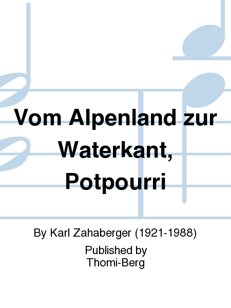 Vom Alpenland zur Waterkant, Potpourri