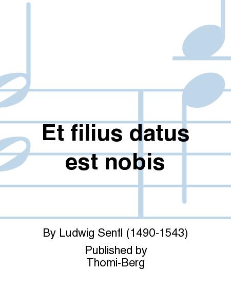 Et filius datus est nobis