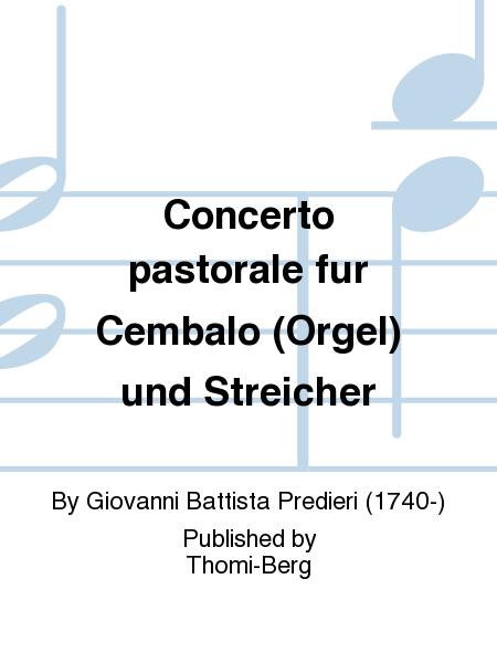 Concerto pastorale fur Cembalo (Orgel) und Streicher