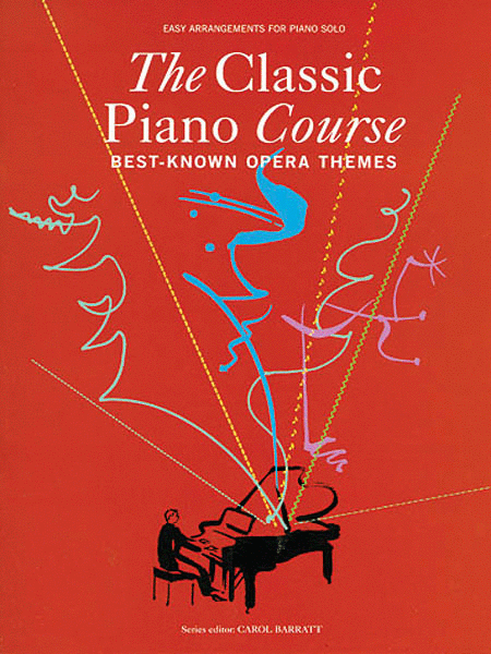 The Classic Piano Course: Best-Known Opera Themes
