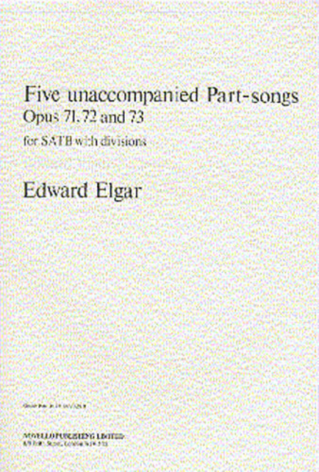 Five Unaccompanied Part-Songs - Op. 71, 72, 73