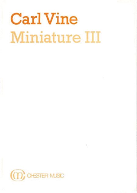 Carl Vine:  Miniature III (Study Score)