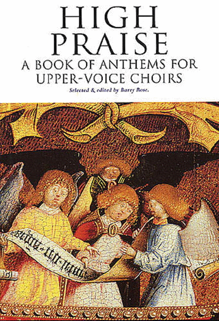 High Praise - A Book of Anthems for Upper-Voice Choirs