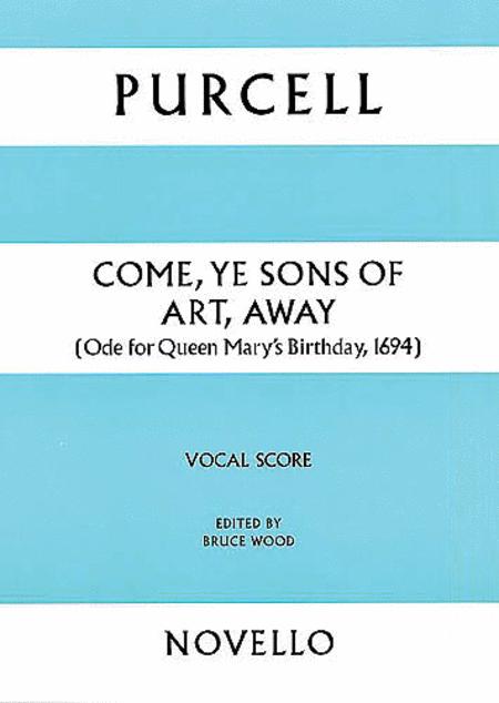 Come, Ye Sons of Art, Away