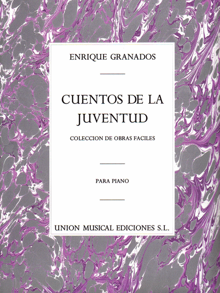 Enrique Granados: Cuentos De La Juventud Op.1 (Album For The Young)