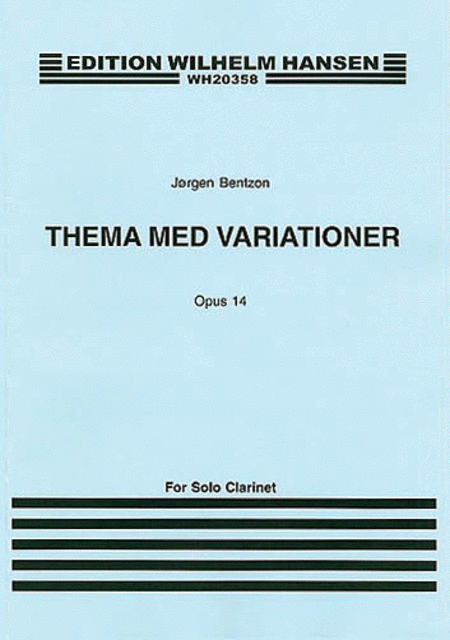 Jorgen Bentzon: Theme And Variations For Solo Clarinet Op.14