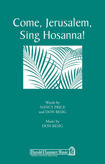 Come, Jerusalem, Sing Hosanna!