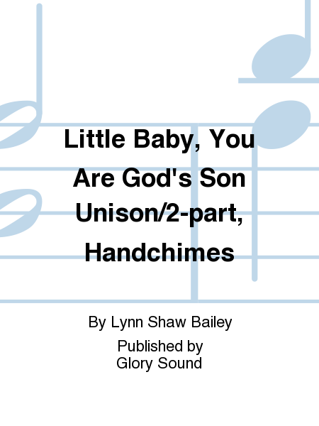 Little Baby, You Are God's Son Unison/2-part, Handchimes
