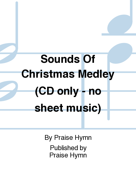 Sounds Of Christmas Medley (CD only - no sheet music)