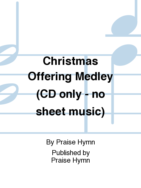 Christmas Offering Medley (CD only - no sheet music)